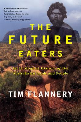 The Future Eaters By Flannery, Tim F.