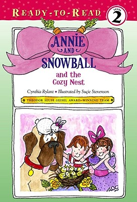 Annie and Snowball and the Cozy Nest By Rylant, Cynthia/ Stevenson, Sucie (ILT)