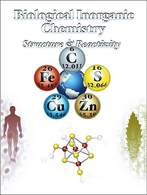 Biological Inorganic Chemistry By Bertini, Ivano (EDT)/ Gray, Harry B. (EDT)/ Stiefel, Edward I. (EDT)/ Valentine, Joan Selverstone (EDT)