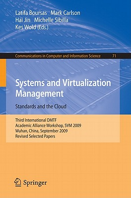 Systems and Virtualization Management By Boursas, Latifa (EDT)/ Carlson, Mark (EDT)/ Jin, Hai (EDT)/ Sibilla, Michelle (EDT)/ Wold, Kes (EDT)